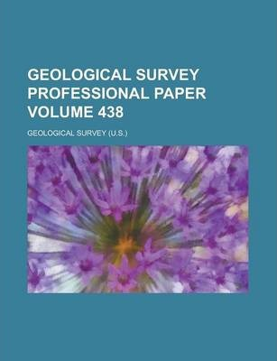 Geological Survey Professional Paper Volume 438