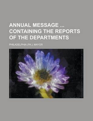 Annual Message Containing the Reports of the Departments