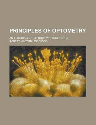 Principles of Optometry; An Illustrated Text Book with Questions