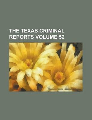 The Texas Criminal Reports Volume 52