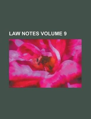 Law Notes Volume 9