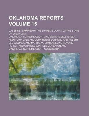 Oklahoma Reports; Cases Determined in the Supreme Court of the State of Oklahoma Volume 15