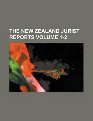 The New Zealand Jurist Reports Volume 1-2