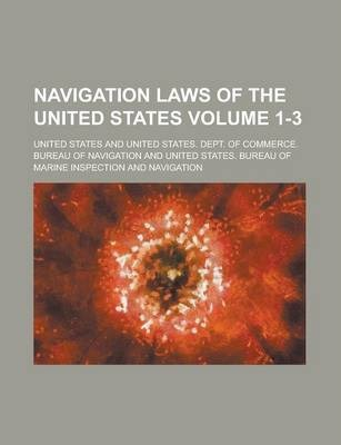 Navigation Laws of the United States Volume 1-3
