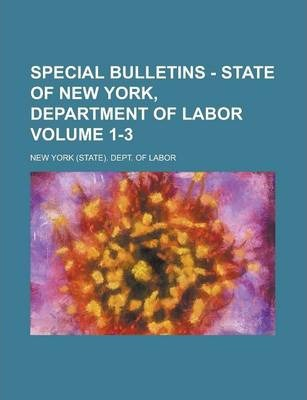 Special Bulletins - State of New York, Department of Labor Volume 1-3