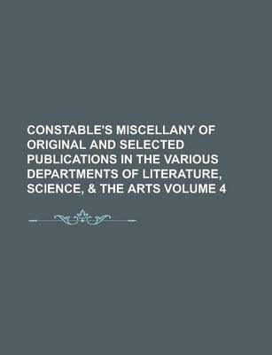 Constable's Miscellany of Original and Selected Publications in the Various Departments of Literature, Science, & the Arts Volume 4