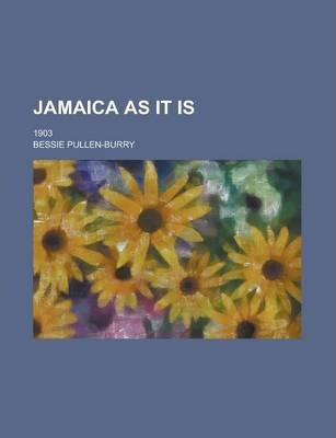 Jamaica as It Is; 1903
