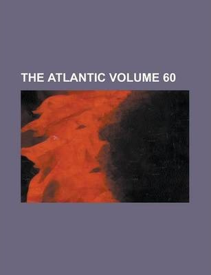 The Atlantic Volume 60