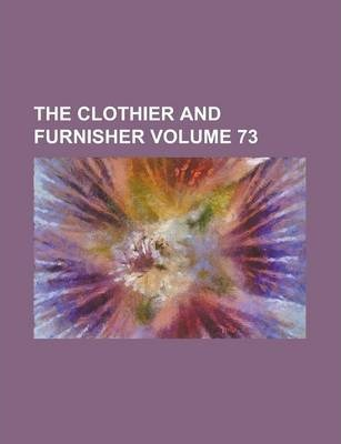 The Clothier and Furnisher Volume 73