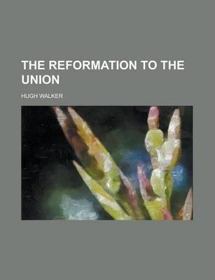 The Reformation to the Union