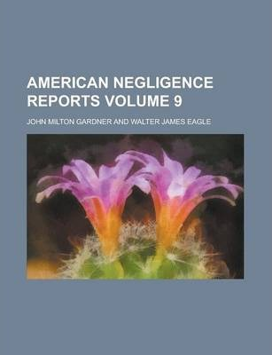 American Negligence Reports Volume 9