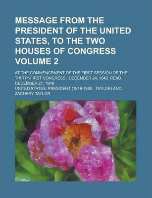 Message from the President of the United States, to the Two Houses of Congress; At the Commencement of the First Session of the Thirty-First Congress