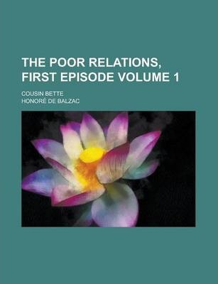 The Poor Relations, First Episode; Cousin Bette Volume 1