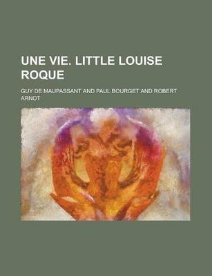 Une Vie. Little Louise Roque