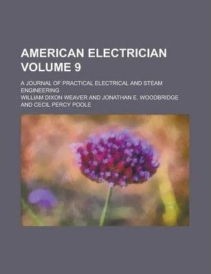 American Electrician; A Journal of Practical Electrical and Steam Engineering Volume 9
