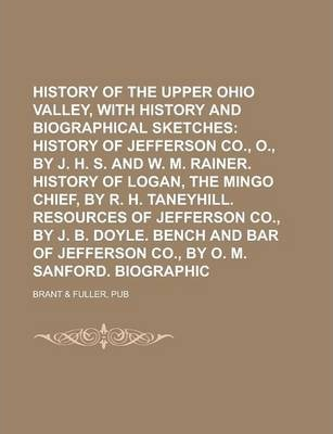 History of the Upper Ohio Valley, with Family History and Biographical Sketches
