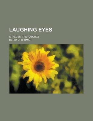 Laughing Eyes; A Tale of the Natchez