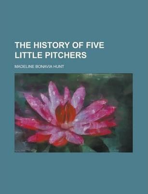 The History of Five Little Pitchers