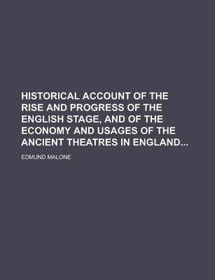 Historical Account of the Rise and Progress of the English Stage, and of the Economy and Usages of the Ancient Theatres in England