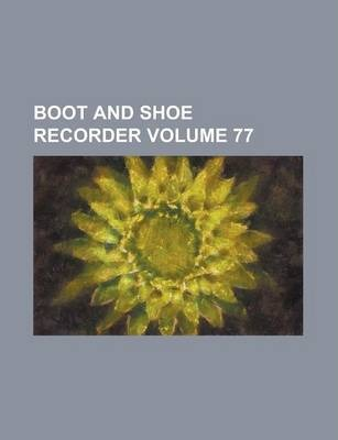 Boot and Shoe Recorder Volume 77