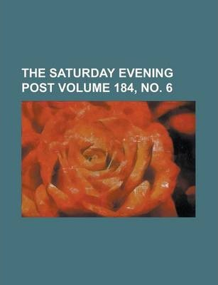 The Saturday Evening Post Volume 184, No. 6