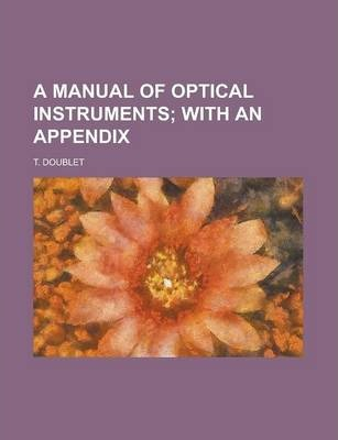 A Manual of Optical Instruments