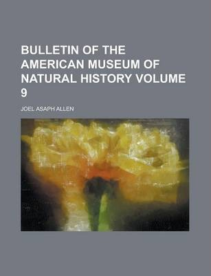 Bulletin of the American Museum of Natural History Volume 9