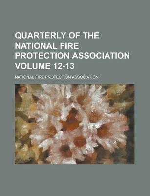 Quarterly of the National Fire Protection Association Volume 12-13