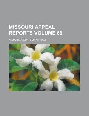 Missouri Appeal Reports Volume 69