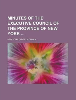 Minutes of the Executive Council of the Province of New York