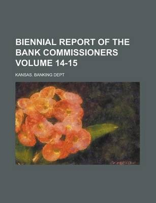 Biennial Report of the Bank Commissioners Volume 14-15