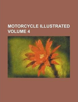 Motorcycle Illustrated Volume 4