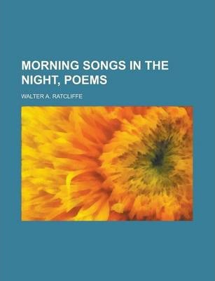 Morning Songs in the Night, Poems