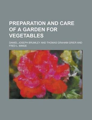 Preparation and Care of a Garden for Vegetables