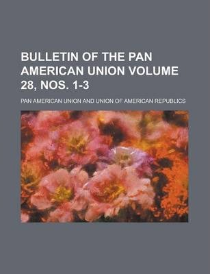 Bulletin of the Pan American Union Volume 28, Nos. 1-3