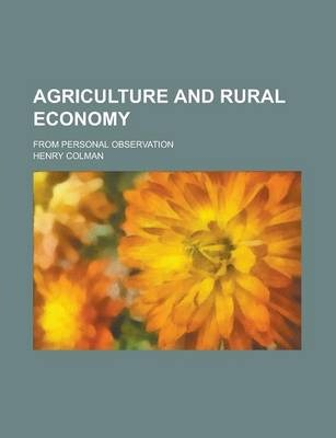 Agriculture and Rural Economy; From Personal Observation