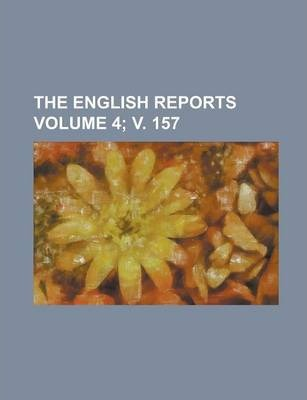 The English Reports Volume 4; V. 157