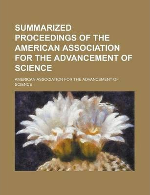 Summarized Proceedings of the American Association for the Advancement of Science