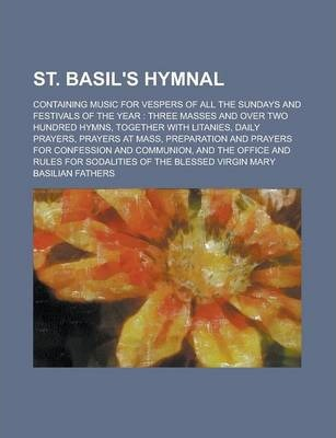 St. Basil's Hymnal; Containing Music for Vespers of All the Sundays and Festivals of the Year