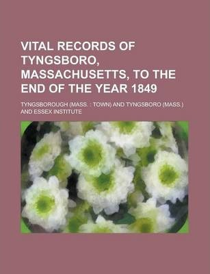 Vital Records of Tyngsboro, Massachusetts, to the End of the Year 1849