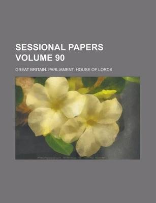 Sessional Papers Volume 90
