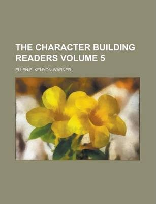 The Character Building Readers Volume 5