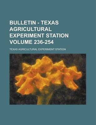 Bulletin - Texas Agricultural Experiment Station Volume 236-254