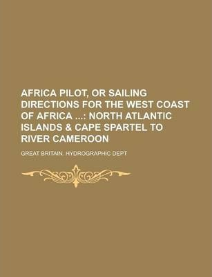 Africa Pilot, or Sailing Directions for the West Coast of Africa