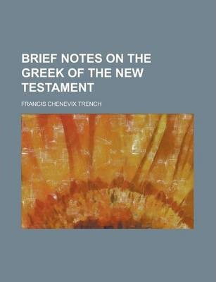 Brief Notes on the Greek of the New Testament