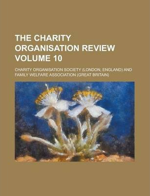 The Charity Organisation Review Volume 10