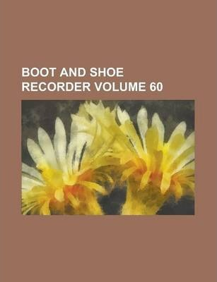 Boot and Shoe Recorder Volume 60