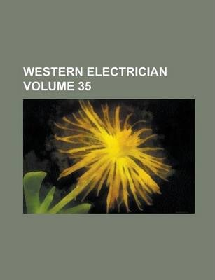 Western Electrician Volume 35