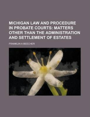 Michigan Law and Procedure in Probate Courts