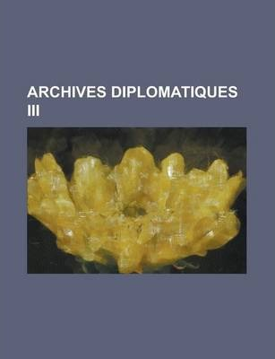 Archives Diplomatiques III